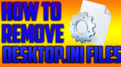 Desktop.ini Files Suddenly Appearing Problem FIXED! (2015) - How To Remove Desktop.ini Files