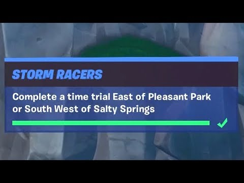 Complete a Time Trial East of Pleasant Park or South West of Salty Springs (1) - Storm Racers