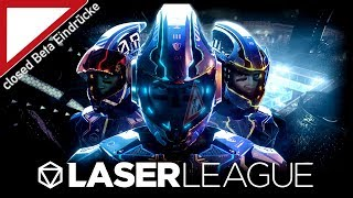 Laser League closed Beta Eindrücke