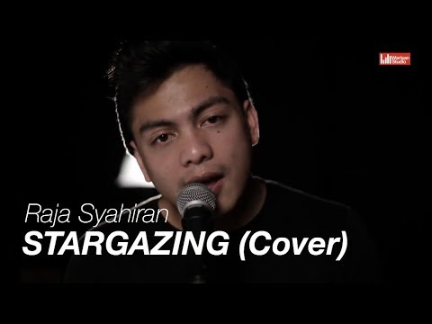 Raja Syahiran - Stargazing (Cover)