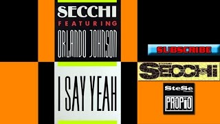 Secchi featuring Orlando Johnson - I Say Yeah