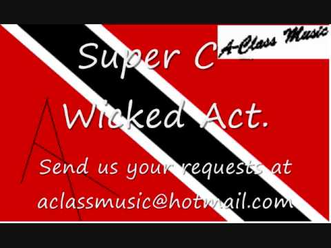 Super C - Wicked Act