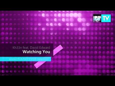 Kh33n Feat. David Edward - Watching You