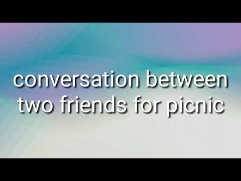 Conversation between two friends for picnic - YouTube