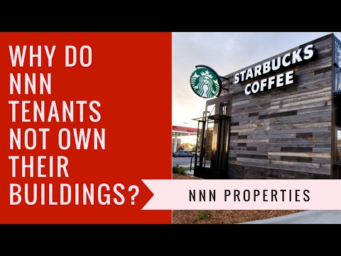 Triple Net Properties: Why Do NNN Tenants Not Own Their Buildings?