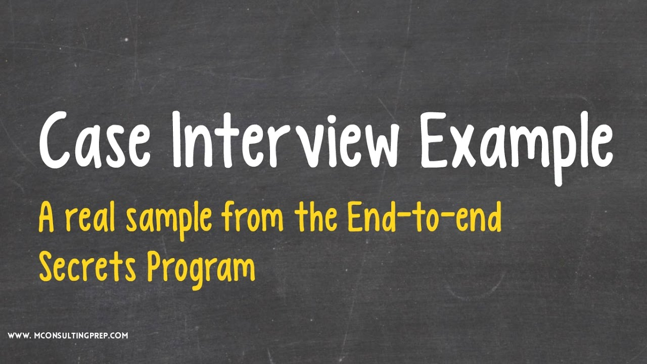 case interview example a sample from the ee secrets program case interview example a sample from the e2e secrets program