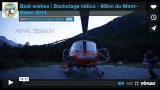 Best wishes : Backstage hélico - 80km du Mont-Blanc 2014