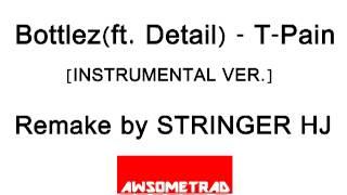 Bottlez(Instrumental Cover) - T-Pain