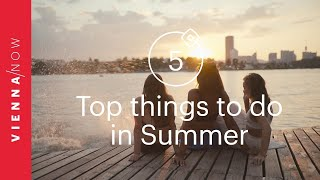Top 5 things to do in Summer in Vienna