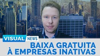 BAIXA GRATUITA PARA EMPRESAS INATIVAS | Visual News