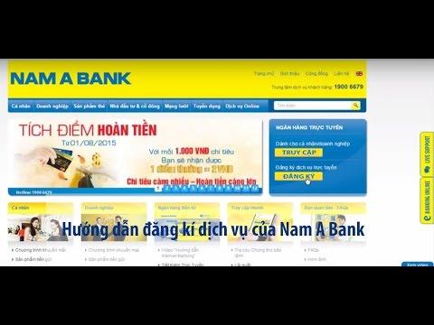 Hướng dẫn đăng ký dịch vụ trực tuyến của Nam A Bank