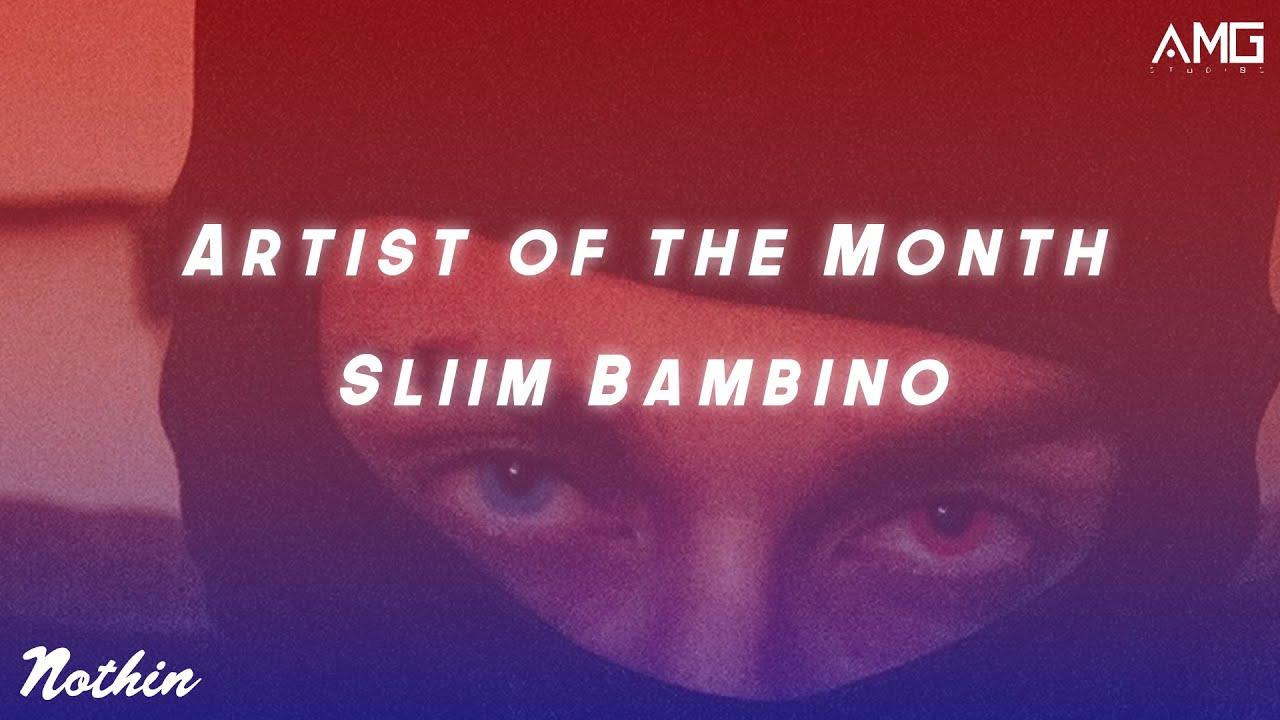 Artist Of The Month: Sliim Bambino (June 2019)