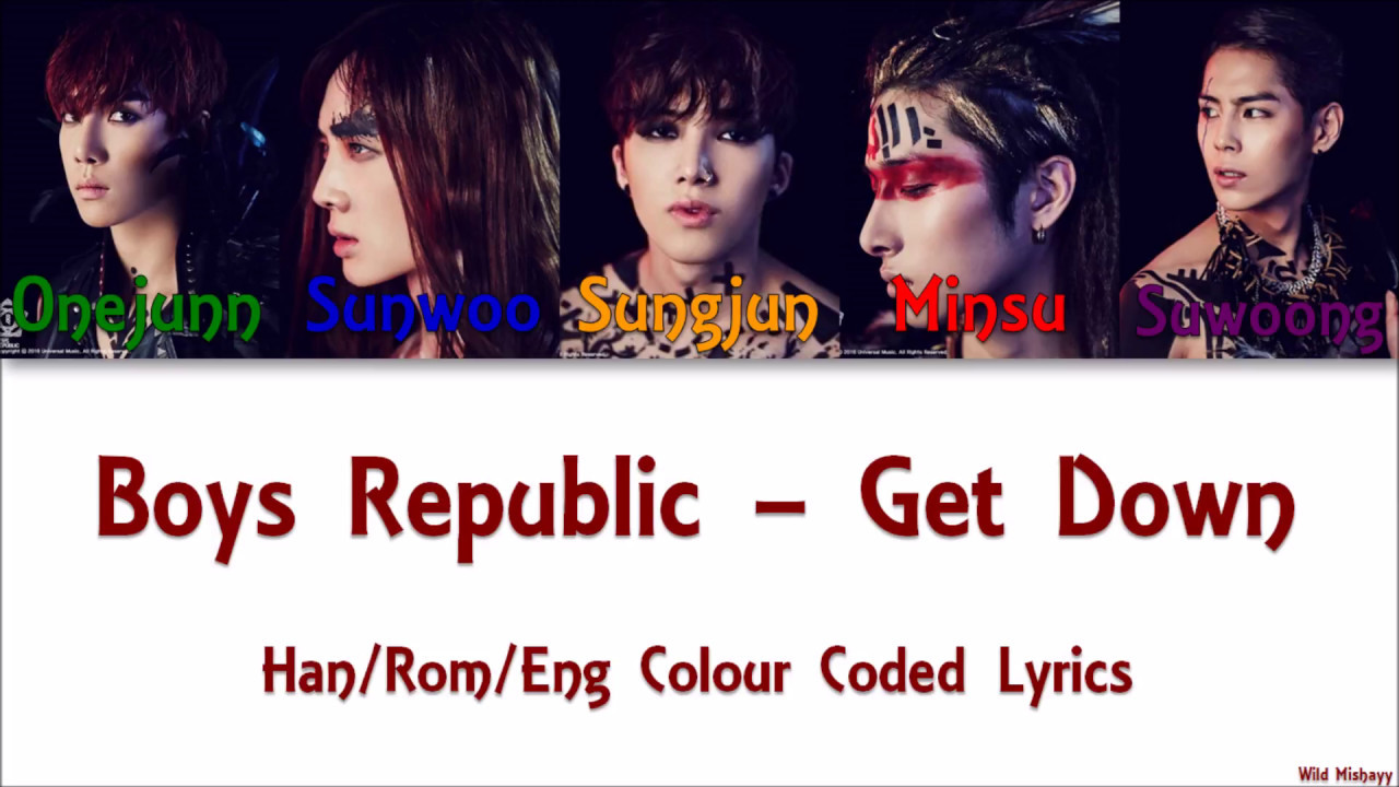 Dress up lyrics boy republic - Boys Republic Get Down Han Rom Eng Colour Coded Lyrics