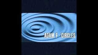 Adam F - Circles (Album Edit)