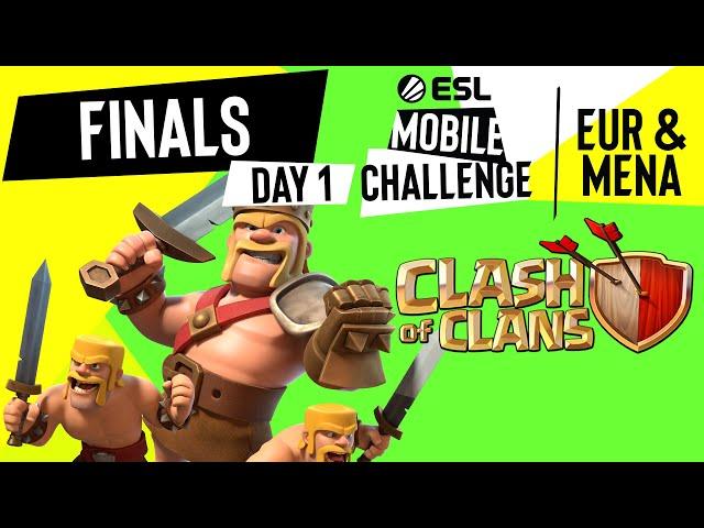 EUR/MENA Clash of Clans   Finals Day 1   ESL Mobile Challenge Spring 2021