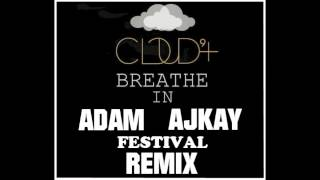 Cloud 9+ - Breathe In [Adam Ajkay Festival Remix]