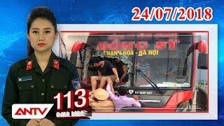 Bản tin 113 Online Cập nhật mới nhất ngày 24/07/2018 | Tin tức | Tin nóng mới nhất | ANTV