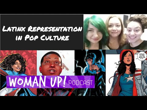 Woman Up! Podcast #28 - Latinx Identity in...