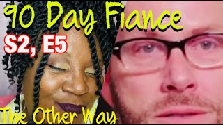 "#90dayfiance, The Other Way ""LIVE"" Review, S2, E5!"