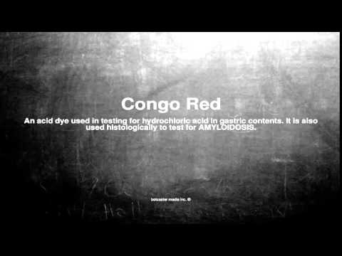 Medical vocabulary: What does Congo Red mean