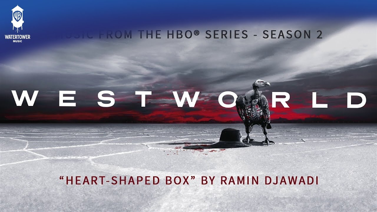 Westworld S2 Official Soundtrack | Heart-Shaped Box - Ramin Djawadi | WaterTower