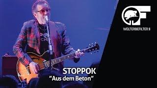 STOPPOK Aus dem Beton (live durch den Welterbefilter)