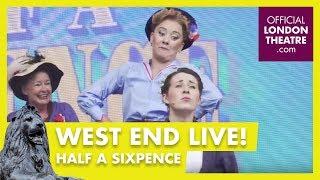 West End LIVE 2017: Half A Sixpence