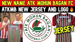 New Name ATK Mohun Bagan FC💥New Logo Revealed🔥Home Jersey Green and Maroon Confirmed⚽