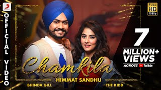 Chamkila (Official Video) - Himmat Sandhu | The Kidd | Latest Punjabi Song 2021