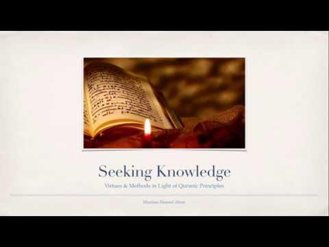 Seeking Islamic Knowledge - Virtues & Methods by Shaykh ...