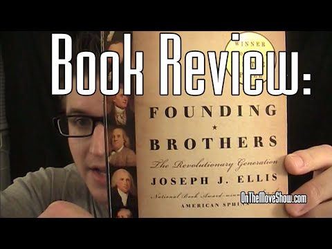 founding brothers book review Joseph j ellis's founding brothers: the revolutionary generation was critically and commercially well received in addition to receiving positive reviews, ellis won the pulitzer prize in 2001.