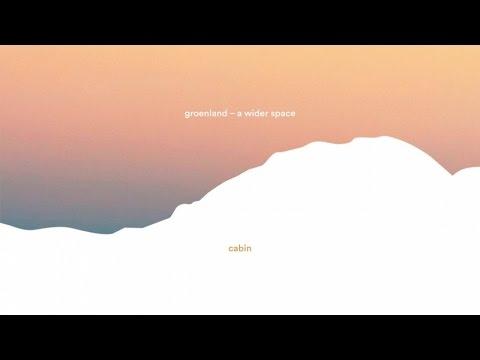 Groenland - Cabin (audio)