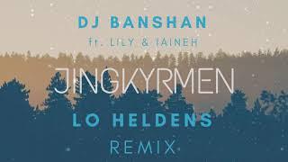 Dj Banshan ft. Lily & Iaineh - Jingkyrmen (Lo Heldens Remix)
