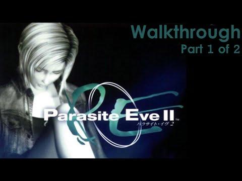 Parasite Eve 2 Walkthrough [1 of 2]