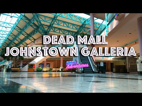 DEAD MALL - JOHNSTOWN GALLERIA MALL