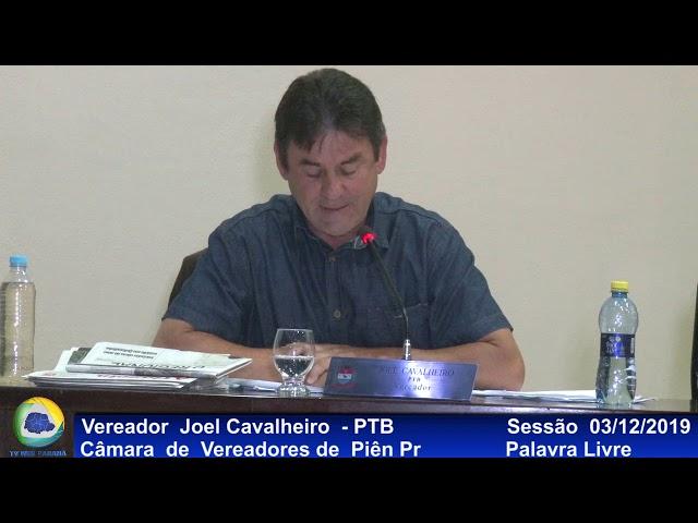 Vereador  Joel Cavalheiro   PTB Palavra Livre Sessão 03 12 2019