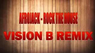Download Afrojack - Rock The House (Vision B Remix) MP3 song and Music Video