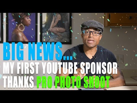 BIG NEWS... I Got My First YouTube Sponsor, thanks Pro Photo Shoot!