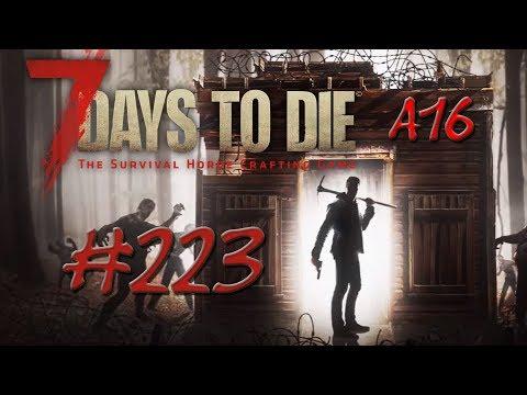 7 Days to Die Solo Alpha 16 ► #223 Einfach nur weg! ◄ Deutsch / German Gameplay