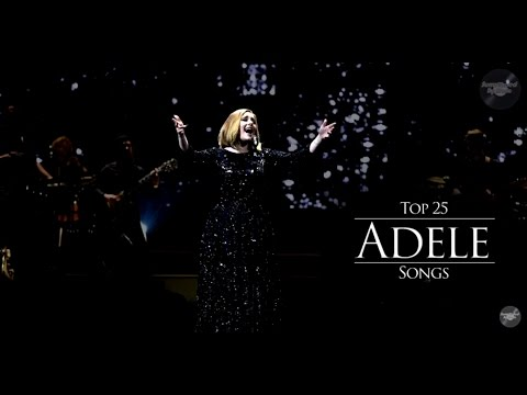 Top 25 Adele Songs