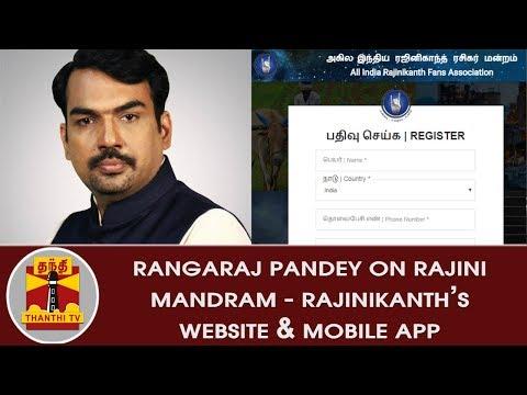 Rangaraj Pandey on Rajini Mandram - Rajinikanth's Website & App for Politics