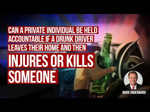 Can individual be accountable if drunk driver leaves their home and injures or kills