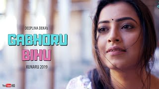 GABHORU BIHU || Deeplina Deka || XUNARU 2019 || EXCLUSIVE ASSAMESE bihu SINGLE || 2019