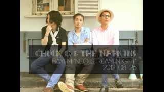 Chuck G. & The Napkins - bayfm「NEO STREAM NIGHT」2012年8月26日