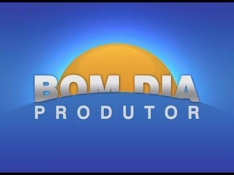 Bom Dia Produtor | 13/08/2018