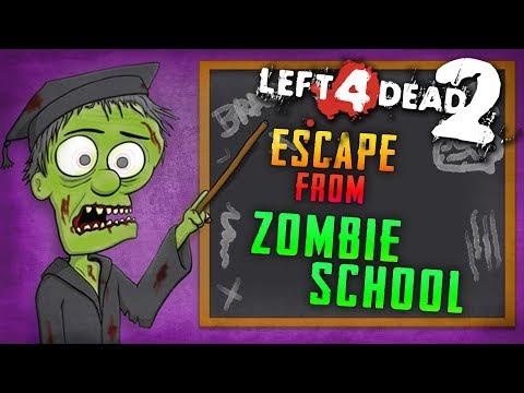 Escape from Zombie School (Left 4 Dead 2)