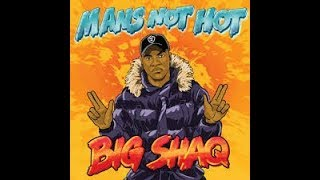 Man's Not Hot   Big Shaq Lyrics