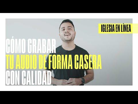 Cómo Grabar Tu Audio De Forma Casera Con Calidad | IGLESIA EN LÍNEA | DIRECTOR CREATIVO