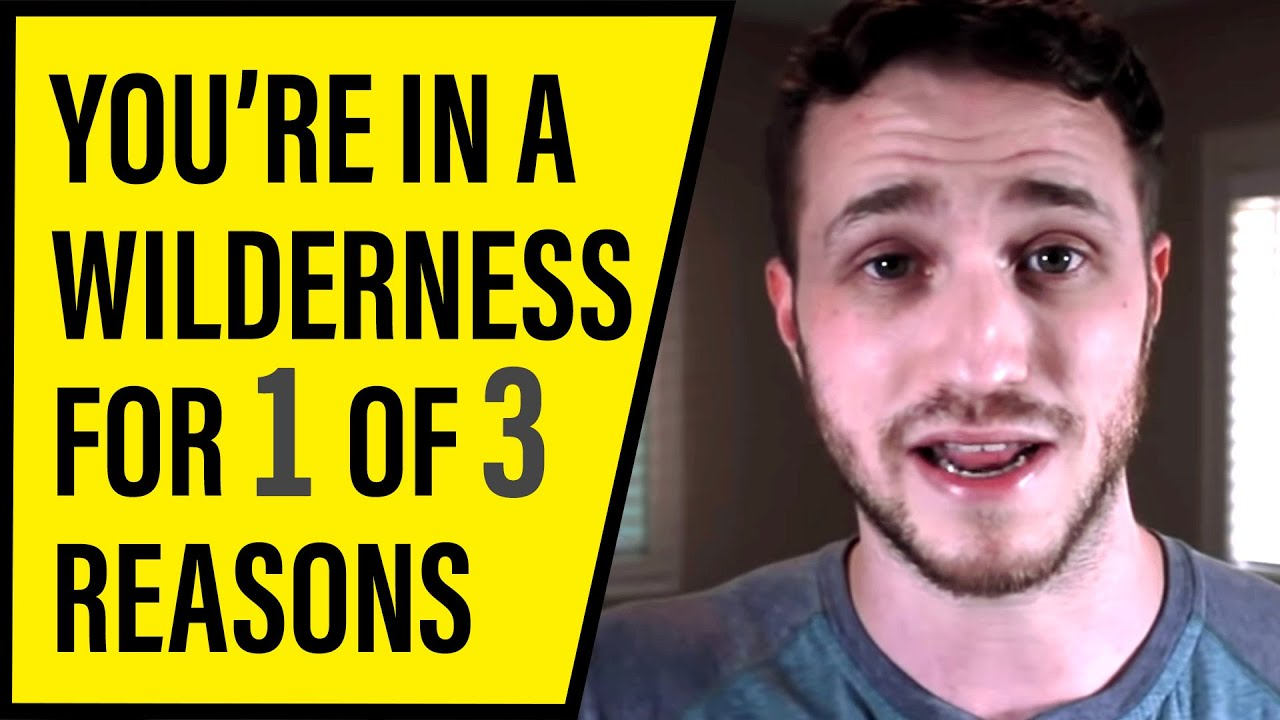 3 Reasons Why You're in a Wilderness Right Now - Powerful Short Sermon
