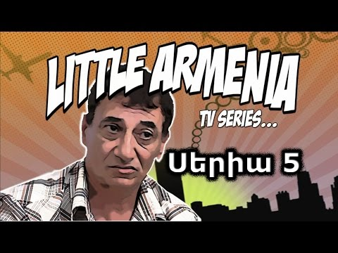 Little Armenia Սերիա 5